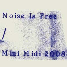 Noise Is Free 2008 from Mini Midi Festival, Beijing