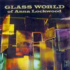 Annea Lockwood 'Glass World' LP (1970)