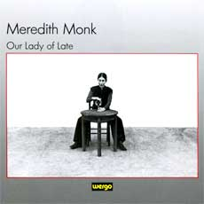Meredith Monk's 'Our Lady Of Late' CD