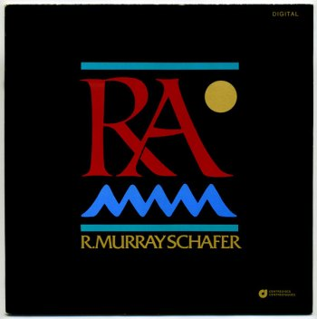 Raymond Murray Schafer 'RA' LP front cover