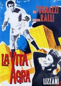 La Vita Agra, 1963