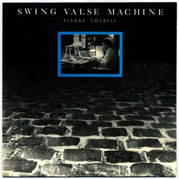 Pierre Charial - Swing Valse Machine LP front cover