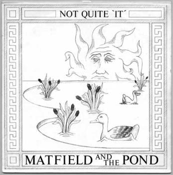 Matfield and The Pond 'Not Quite It' front cover
