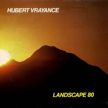 Hubert Vrayance - Landscape 80 LP front cover