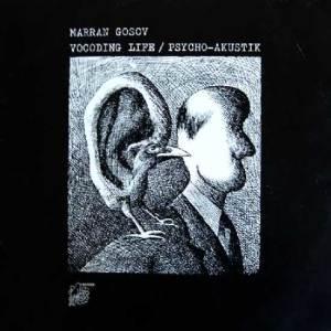 Marran Gosov - Vocoding Life / Psycho-Akustik