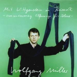 Wolfgang Müller - Mit Wittgenstein In Krisuvík