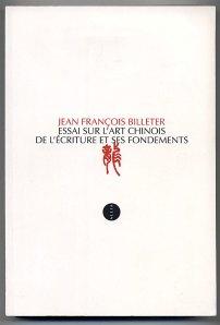 Jean François Billeter – Essai sur l'art Chinois de l'écriture et ses fondements