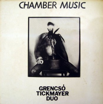 Grencsó Tickmayer Duo – Chamber Music LP front cover