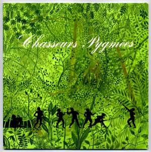 Chasseurs Pygmees LP