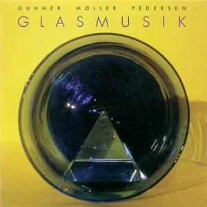 Gunner Møller Pedersen, Glasmusik