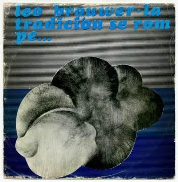 Leo Brouwer – La tradición se rompe LP front cover