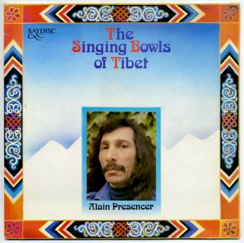 Alain Presencer – The Singing Bowls of Tibet LP front cover