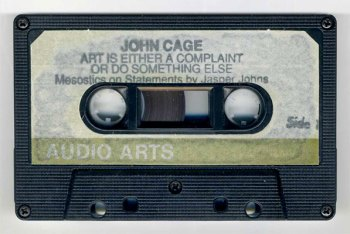 Art is Either a Complaint or Do Something Else cassette side A