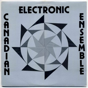 Canadian Electronic Ensemble - debut LP front cover
