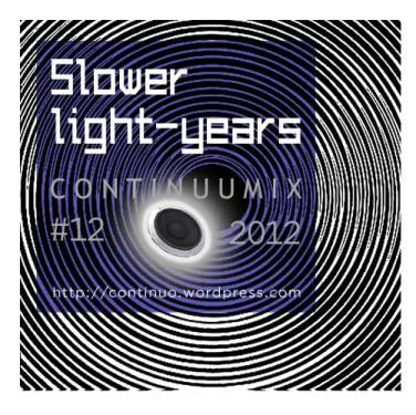 Continuumix #12 – Slower ligh-years