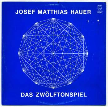 Josef Matthias Hauer – Das Zwölftonspiel LP front cover
