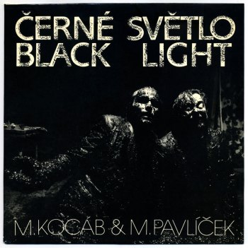 Michael Kocáb & Michal Pavlíček - Černé Světlo LP front cover