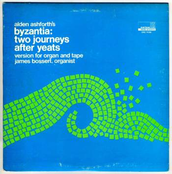 Alden Ashforth - Byzantia: Two Journeys after Yeats LP front cover