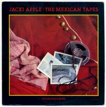 Jacki Apple - The Mexican Tapes LP front cover